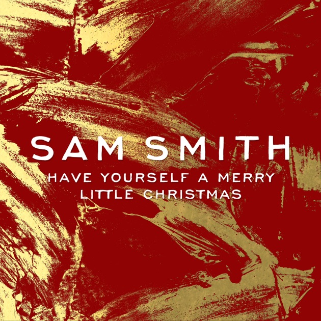 Have Yourself a Merry Little Christmas - Single by Sam Smith on ...