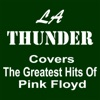 LA Thunder Covers the Greatest Hits of Pink Floyd
