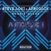Afroki (Remixes) [feat. Bonnie McKee] - Single, Steve Aoki & Afrojack