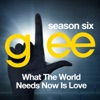 Glee: The Music, What the World Needs Now is Love ジャケット写真