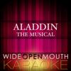 Aladdin - The Musical (Karaoke Version) - Wide Open Mouth Karaoke