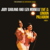 Judy Garland & Liza Minnelli - Overture: Over the Rainbow / Never Will I Marry / What Now, My Love / Liza (All the Clouds'll Roll Away) / The Travelin' Life / Smile / The Man That Got Away (Live At The London Palladium/1964) artwork