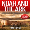 Noah and the Ark - Extended Edition: For Children and Young Adults: A Series That Brings Kids Closer to Christ (Unabridged) AudioBook Download