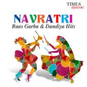 Navratri - Raas Garba & Dandiya Hits