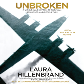 Unbroken: A World War II Story of Survival, Resilience, And Redemption (Unabridged) audiobook