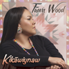 Remember Me (feat. Randy Wood & R. Carlos Nakai) - Fawn Wood