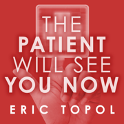 Download The Patient Will See You Now: The Future of Medicine Is in Your Hands (Unabridged) Audio Book