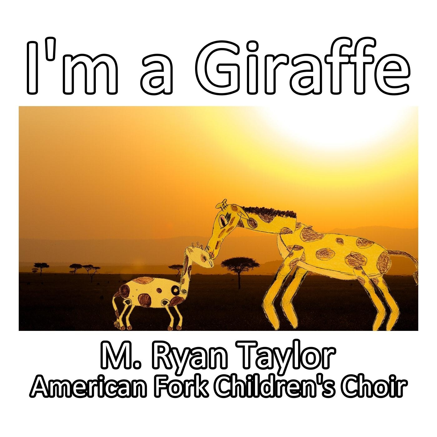 I'm a Giraffe (feat. The American Fork Children's Choir) - Single