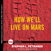 Download How We'll Live on Mars (Unabridged) Audio Book