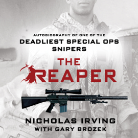The Reaper: Autobiography of One of the Deadliest Special Ops Snipers (Unabridged) audiobook
