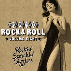Desperate Rock'n'roll Vol. 8, Rockin' Scorchin' Sizzlers