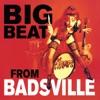 Big Beat From Badsville