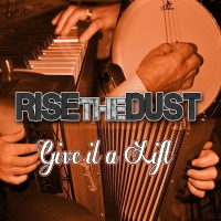 Give It a Lift by Rise the Dust on Apple Music