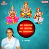 Sri Ganesha Sri Lakshmi Sri Saraswati