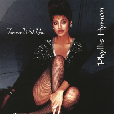 Forever with You - Phyllis Hyman