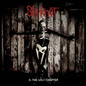 Slipknot - .5: The Gray Chapter (Special Edition)