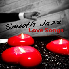 Smooth Jazz Love Songs – Acoustic Guitar Music and Piano Jazz for Relaxation, Feeling Positive, Romantic Music with Love, Romantic Dinner Date Night
