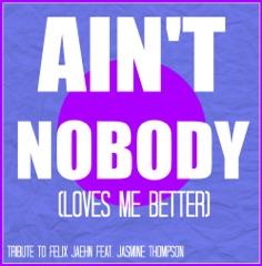 Ain't Nobody (Loves Me Better) (In the Style of Felix Jaehn Feat. Jasmine Thompson) [Karaoke Version]