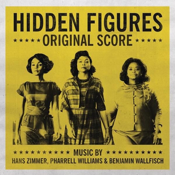 Hidden Figures (Original Score) (Album) by Pharrell Williams, Benjamin Wallfisch,  and Hanz Zimmer