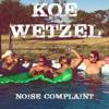 Koe Wetzel - Noise Complaint  artwork