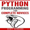 Scott Bernard - Python Programming for Complete Novices (Unabridged)  artwork