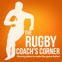 The Rugby Coach's Corner Podcast podcast