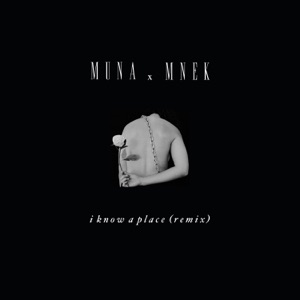 MUNA & MNEK - I Know A Place