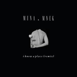 MUNA & MNEK - I Know A Place