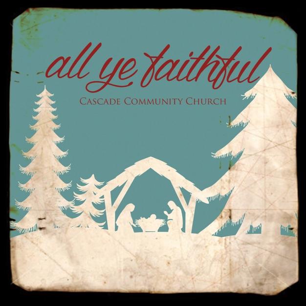 O Come O Come Emmanuel  by Cascade Community Church