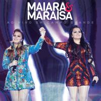 Maiara & Maraisa - Ao Vivo Em Campo Grande artwork