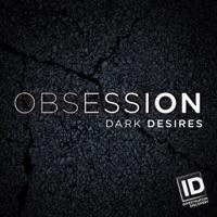 Télécharger Obsession: Dark Desires, Season 4 Episode 6
