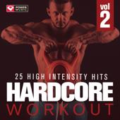 HARDCORE WORKOUT, Vol. 2 - 25 High Intensity Hits