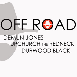 Demun Jones - Off Road feat. Upchurch the Redneck & Durwood Black