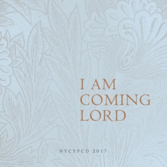 I Am Coming Lord