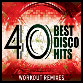 ‎40 Best Disco Pop Hits (Unmixed Workout Songs For Fitness & Exercise) by  Dynamix Music