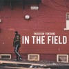 Pardison Fontaine - In the Field Song Lyrics
