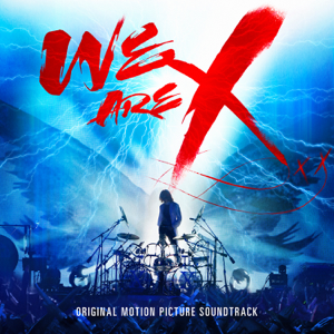 X JAPAN - We Are X Soundtrack