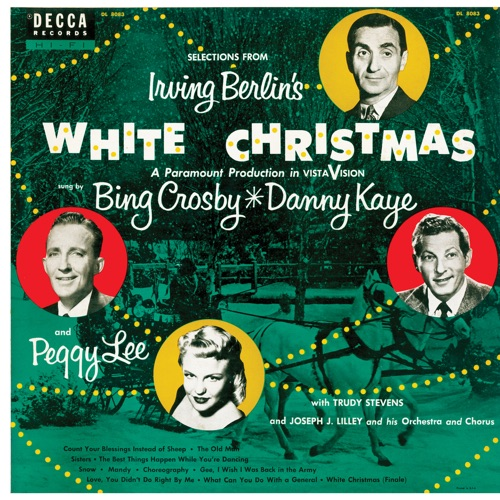 Bing Crosby, Danny Kaye & Peggy Lee - Selections From Irving Berlin's White Christmas
