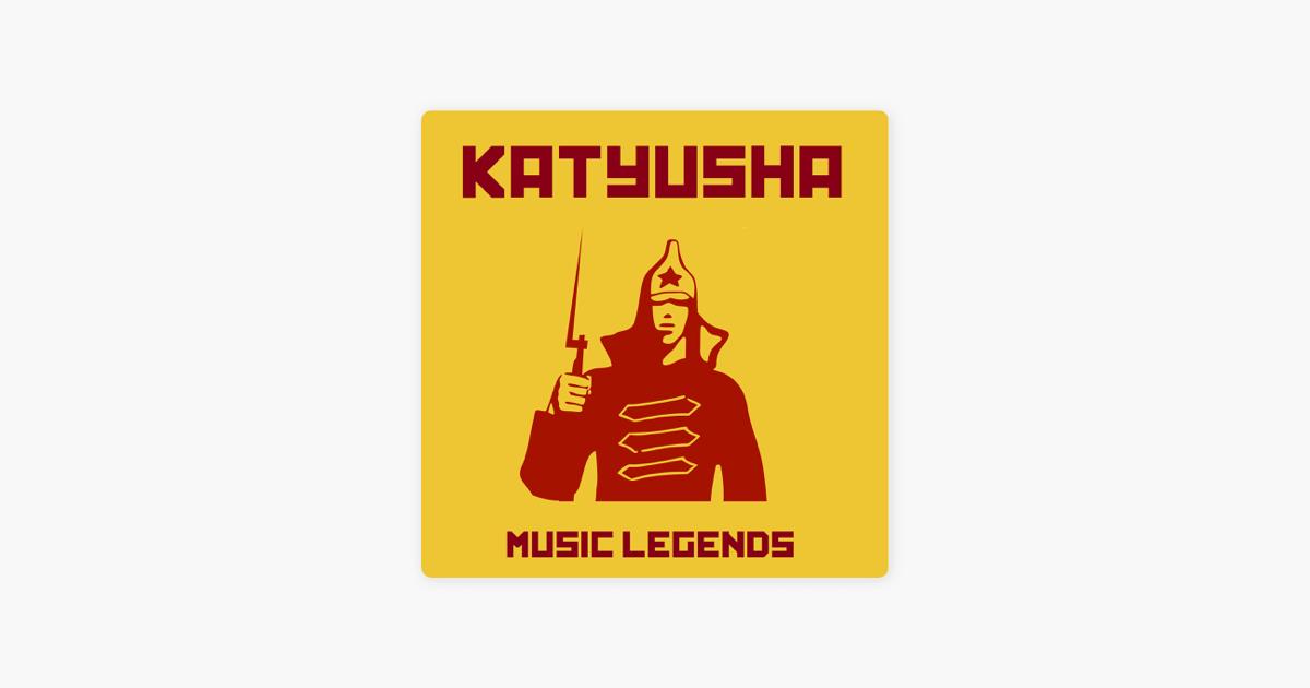 Katyusha - Single by Music Legends