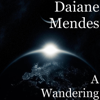 A Wandering - Daiane Mendes
