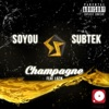 Champagne (feat. RoJik) - Single, Soyou & Subtek