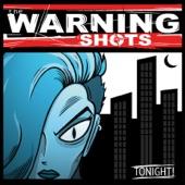 The Warning Shots - Tonight