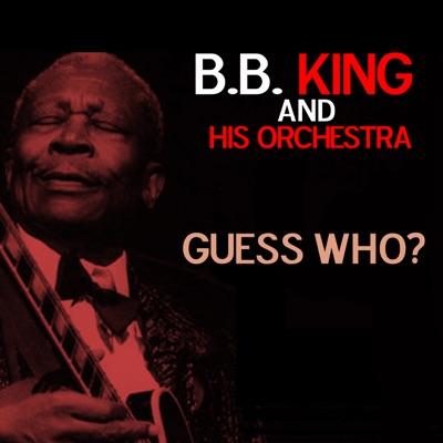 Guess Who? - Single - B.B. King