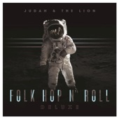Judah & the Lion - All I Want Is You