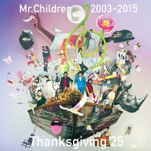 Mr.Children 2003-2015 Thanksgiving 25 – Mr.Children