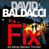 The Fix: Amos Decker, Book 3 (Unabridged) - David Baldacci