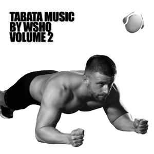 WSHQ - Tabata Music, Vol. 2
