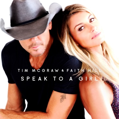 Speak to a Girl - Tim McGraw & Faith Hill song