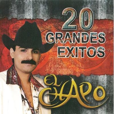 20 Grandes Éxitos - El Chapo De Sinaloa