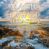 Lisa Chamberlain - Magic and the Law of Attraction: A Witch's Guide to the Magic of Intention, Raising Your Frequency, and Building Your Reality (Unabridged) artwork